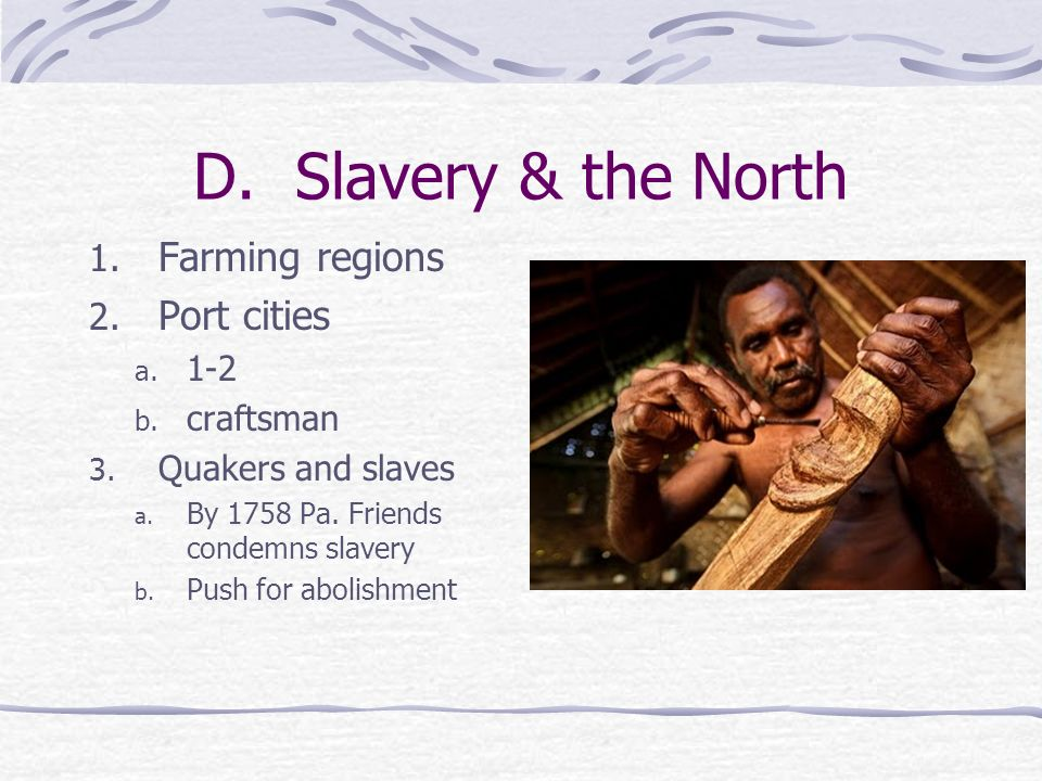 D. Slavery & the North Farming regions Port cities 1-2 craftsman