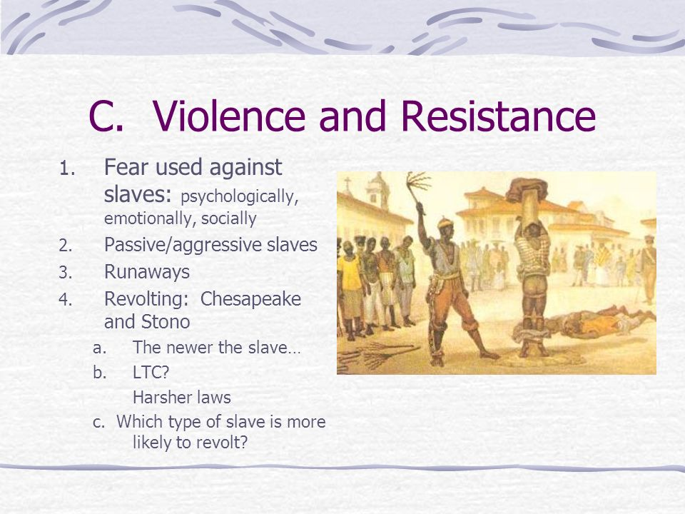 C. Violence and Resistance