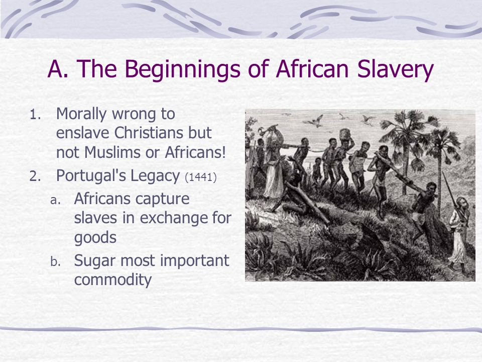 A. The Beginnings of African Slavery
