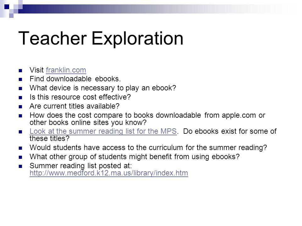 Teacher Exploration Visit franklin.com Find downloadable ebooks.