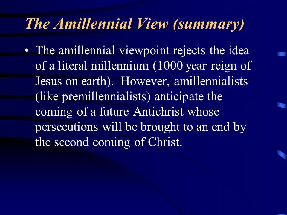 The Amillennial View (summary)