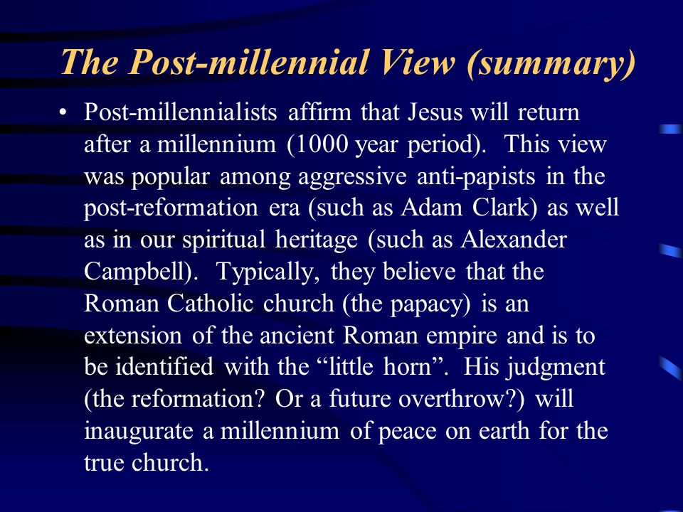 The Post-millennial View (summary)