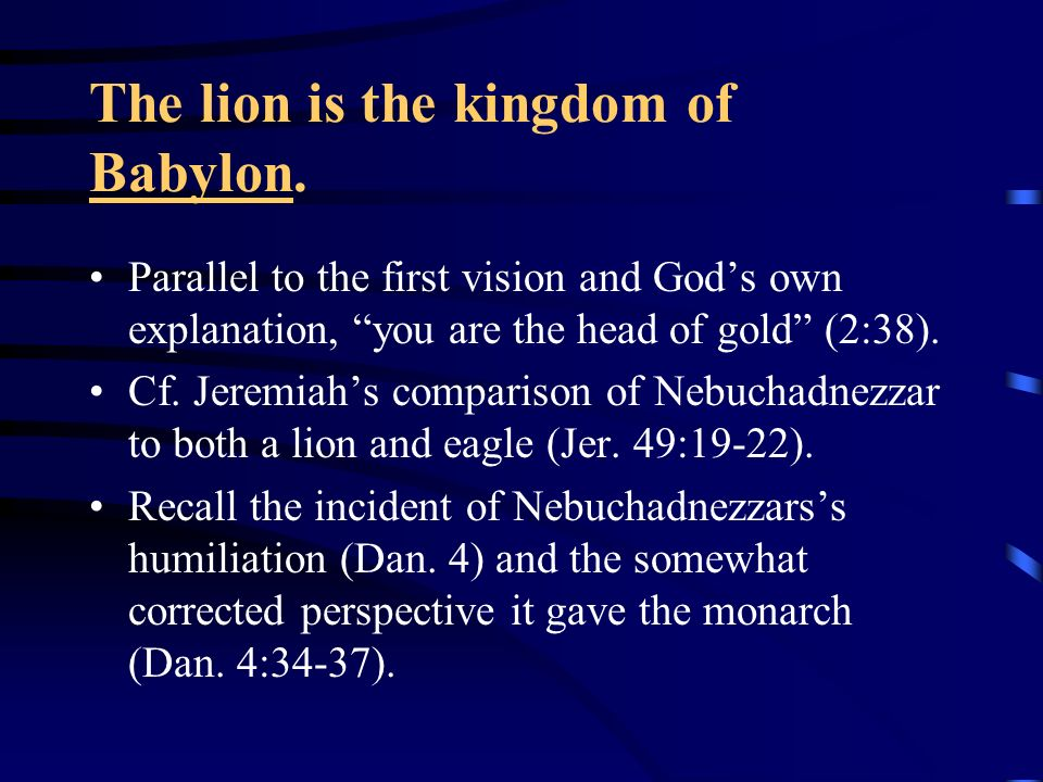 The lion is the kingdom of Babylon.