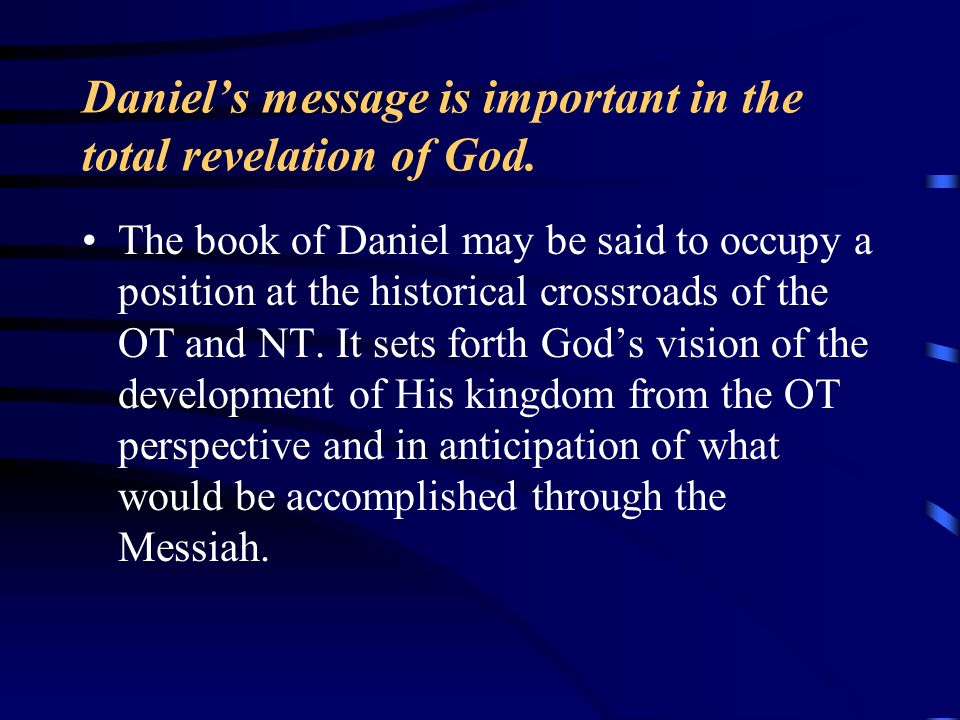 Daniel's message is important in the total revelation of God.