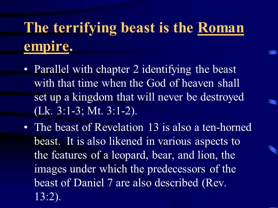 The terrifying beast is the Roman empire.