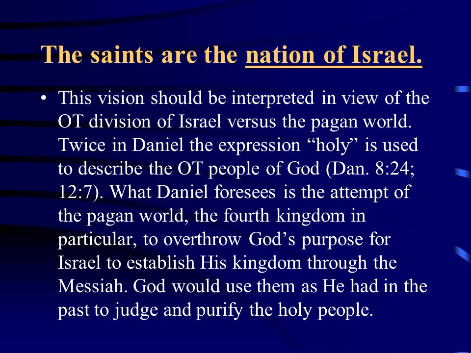 The saints are the nation of Israel.