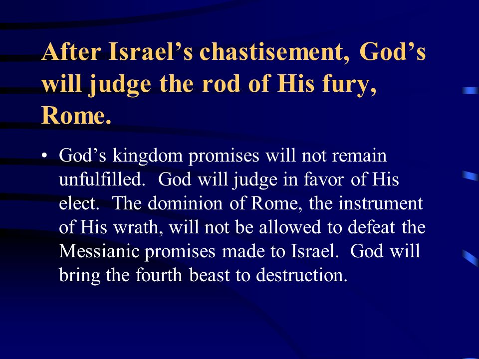 After Israel's chastisement, God's will judge the rod of His fury, Rome.