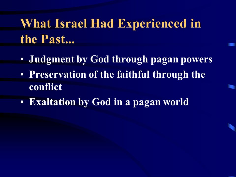 What Israel Had Experienced in the Past...