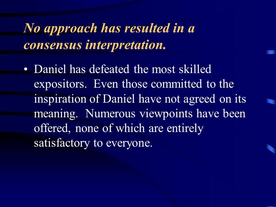 No approach has resulted in a consensus interpretation.