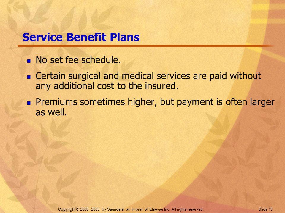 Service Benefit Plans No set fee schedule.