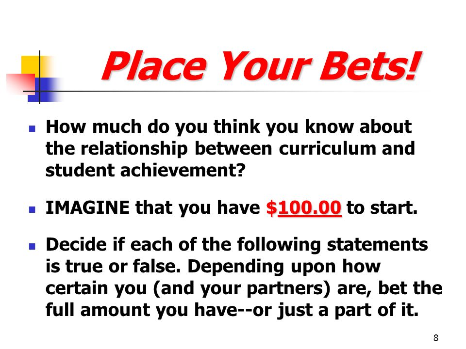 Place Your Bets! How much do you think you know about the relationship between curriculum and student achievement