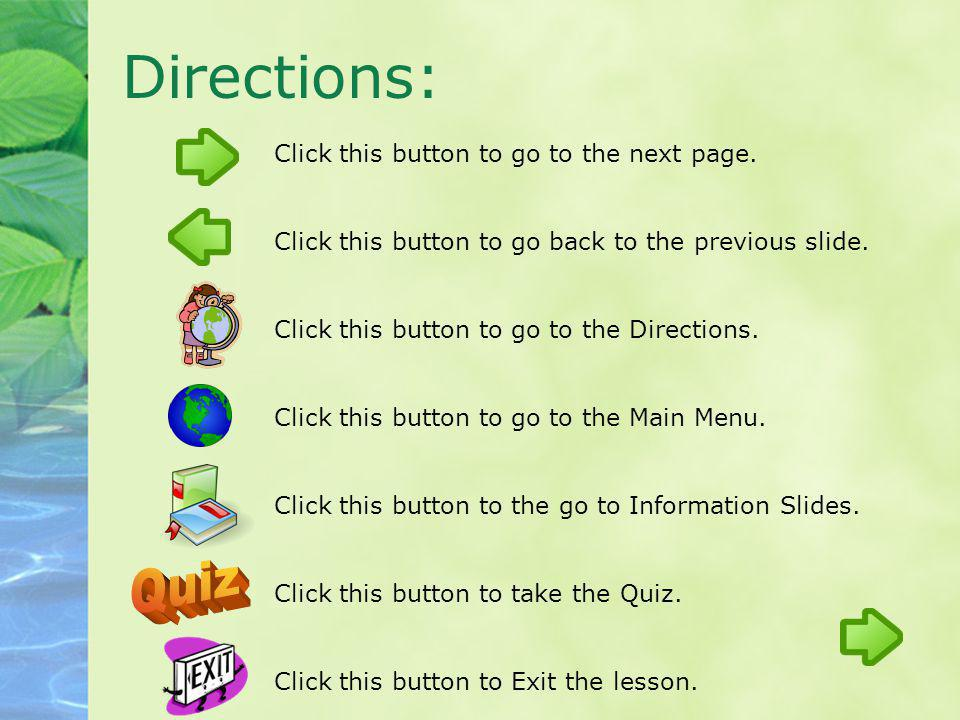 Directions: Quiz Click this button to go to the next page.