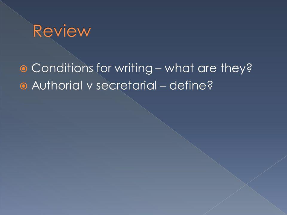 Review Conditions for writing – what are they
