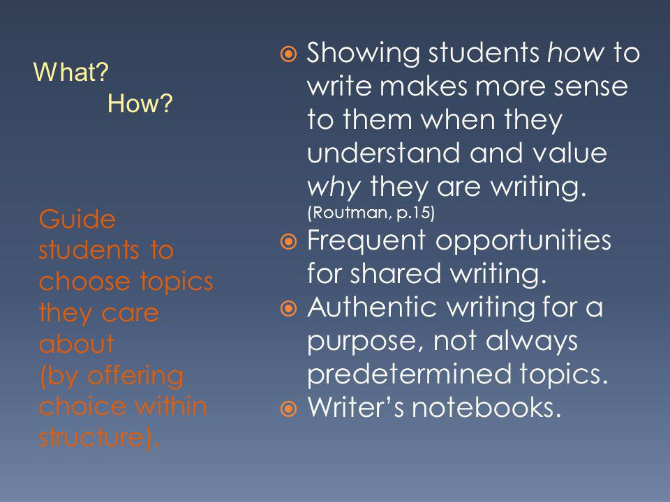 Frequent opportunities for shared writing.