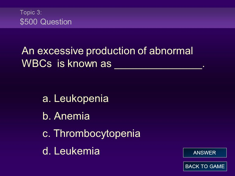 An excessive production of abnormal WBCs is known as _______________.