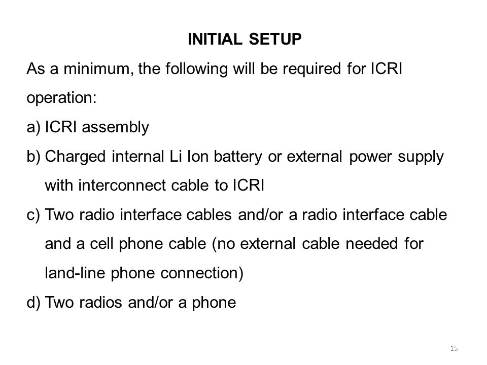 INITIAL SETUP As a minimum, the following will be required for ICRI operation: ICRI assembly.