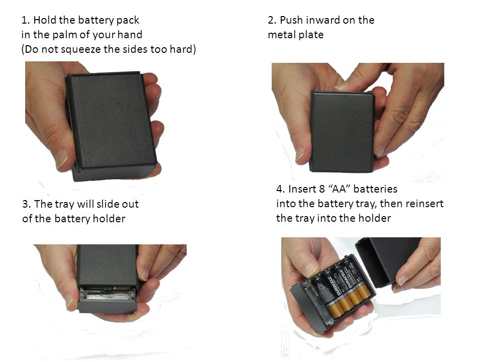 1. Hold the battery pack in the palm of your hand. (Do not squeeze the sides too hard) 2. Push inward on the.