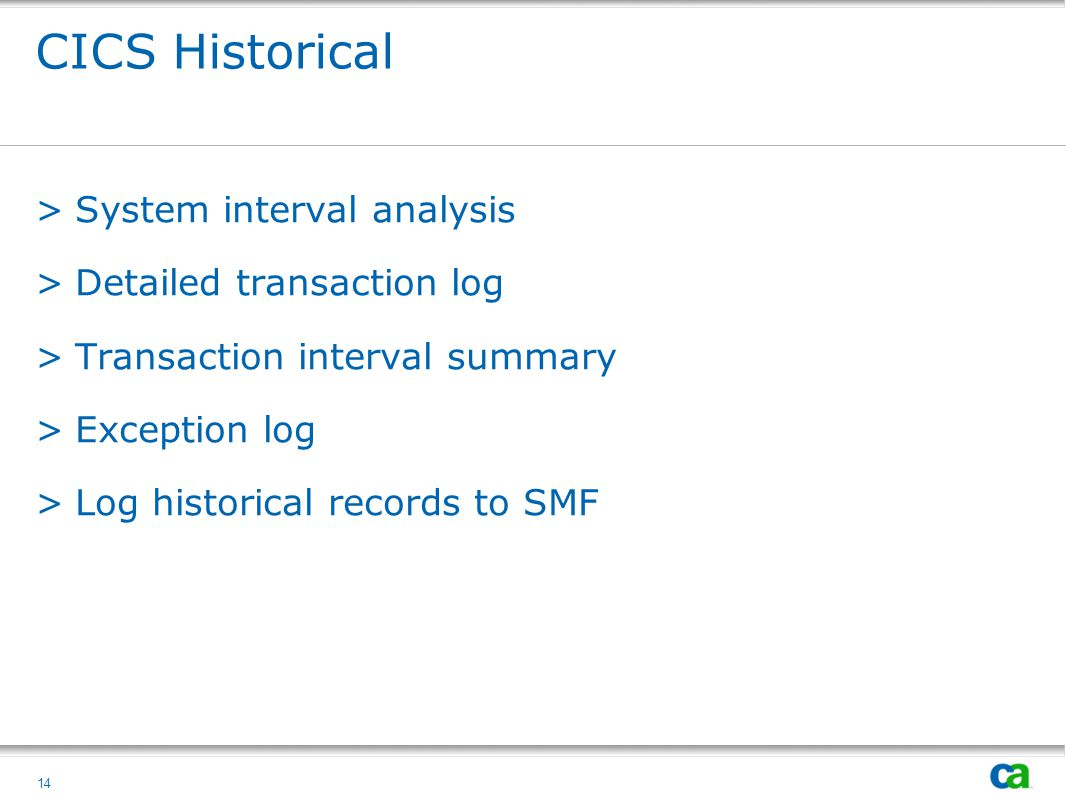 CICS Historical System interval analysis Detailed transaction log