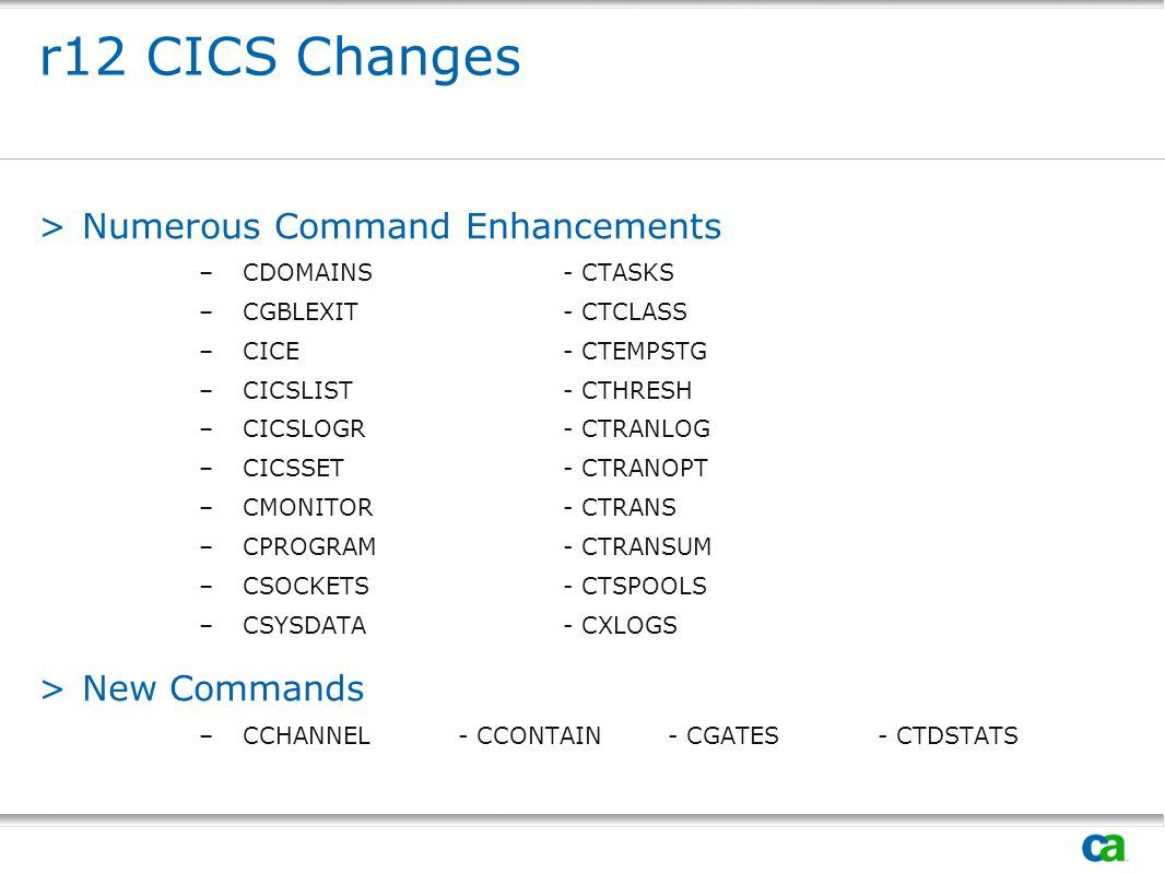 r12 CICS Changes Numerous Command Enhancements New Commands