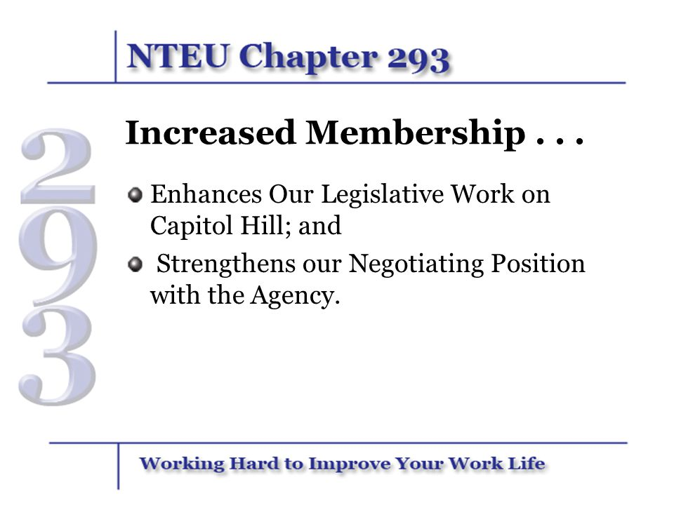 Increased Membership . Enhances Our Legislative Work on Capitol Hill; and.