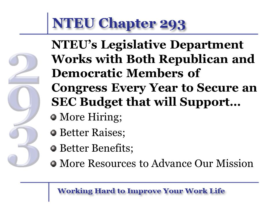 NTEU's Legislative Department Works with Both Republican and Democratic Members of Congress Every Year to Secure an SEC Budget that will Support…
