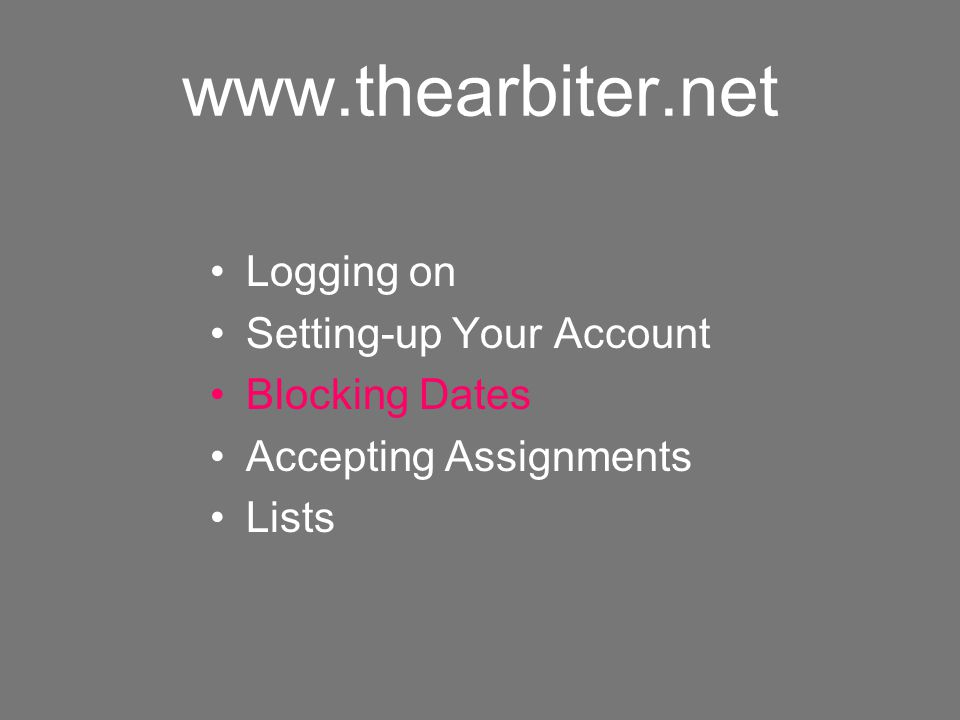 www.thearbiter.net Logging on Setting-up Your Account Blocking Dates
