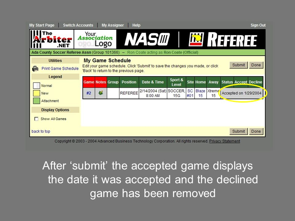 4/7/2017 After 'submit' the accepted game displays the date it was accepted and the declined game has been removed.