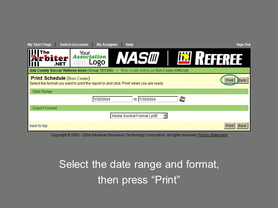 Select the date range and format, then press Print