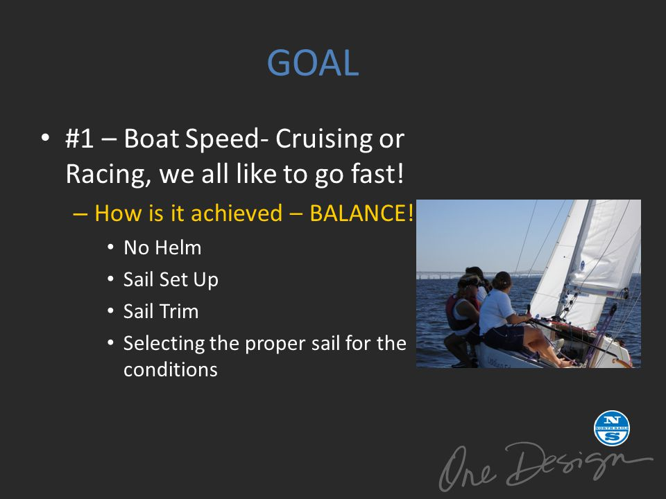 GOAL #1 – Boat Speed- Cruising or Racing, we all like to go fast!