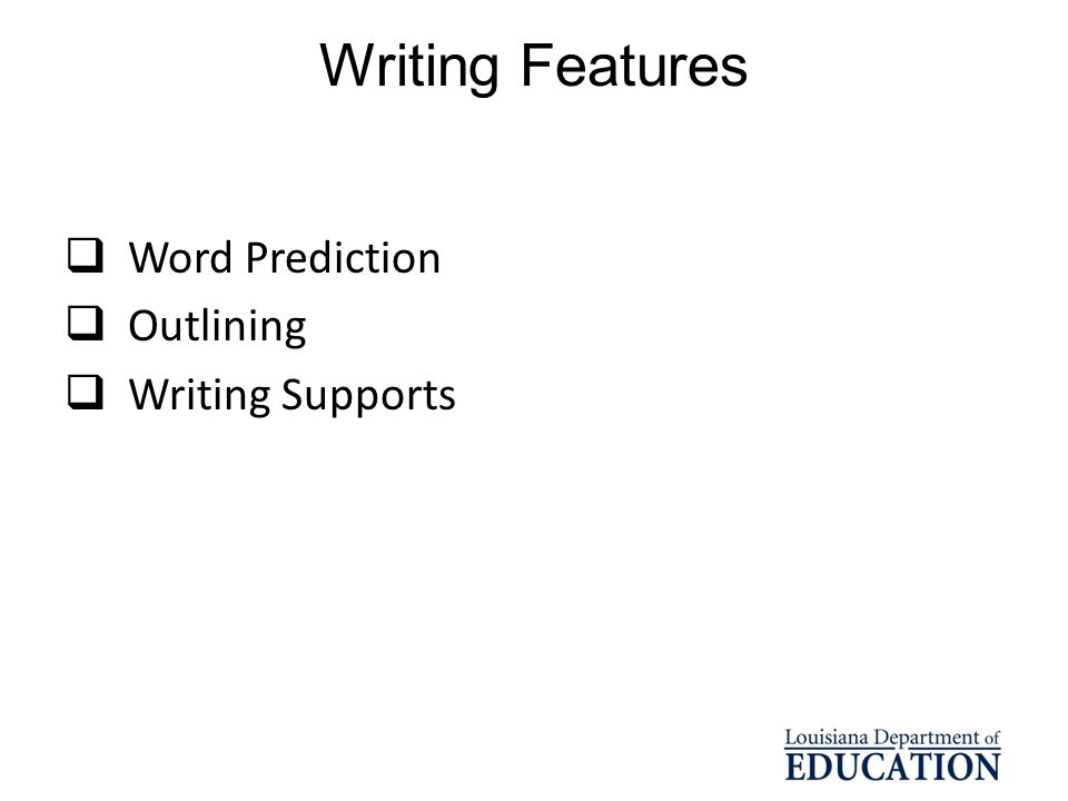 Writing Features Word Prediction Outlining Writing Supports