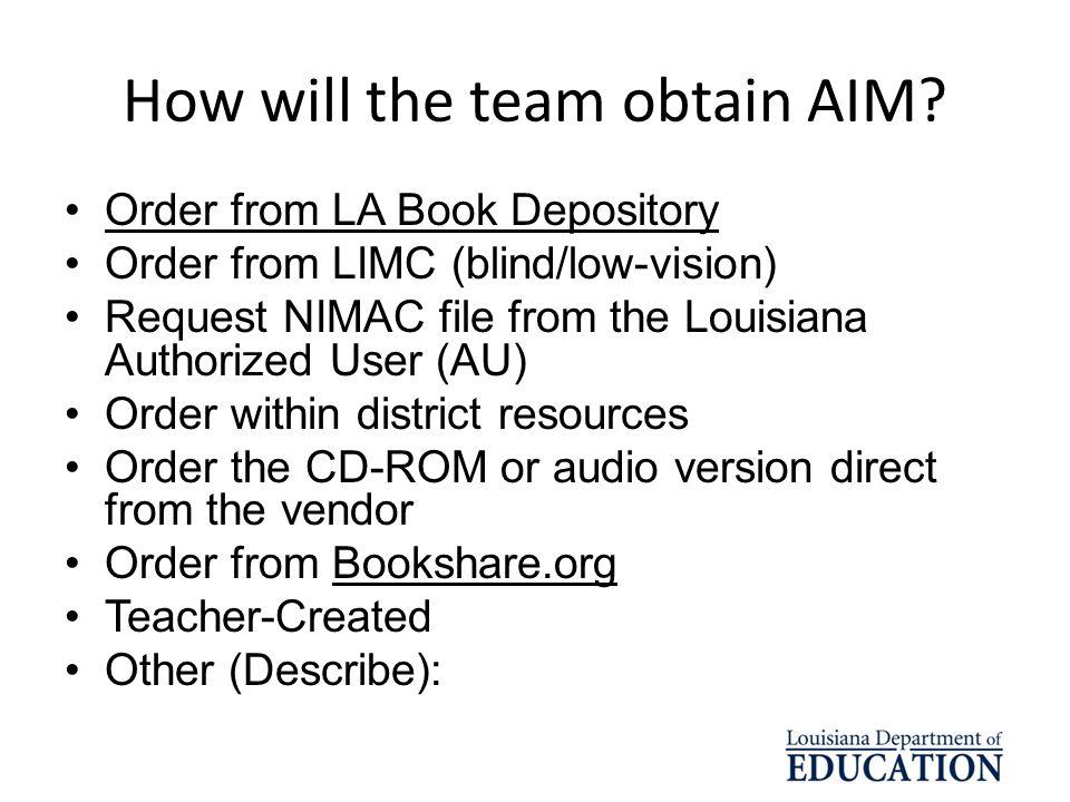 How will the team obtain AIM