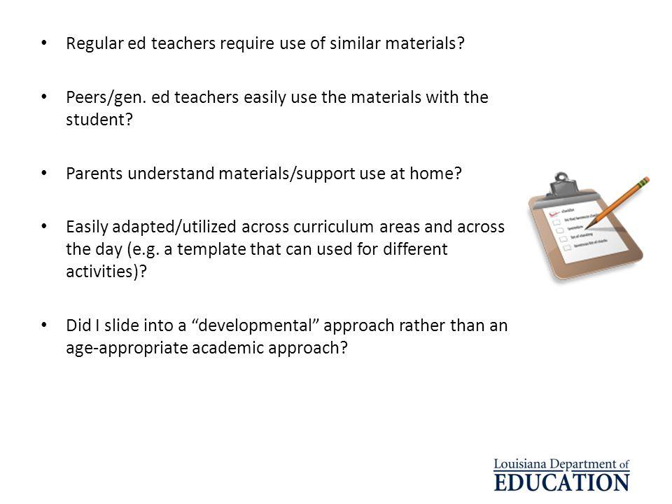 Regular ed teachers require use of similar materials