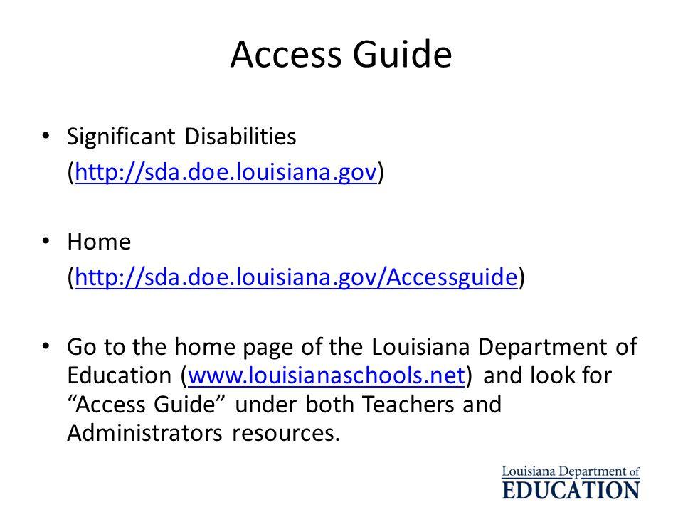 Access Guide Significant Disabilities (http://sda.doe.louisiana.gov)