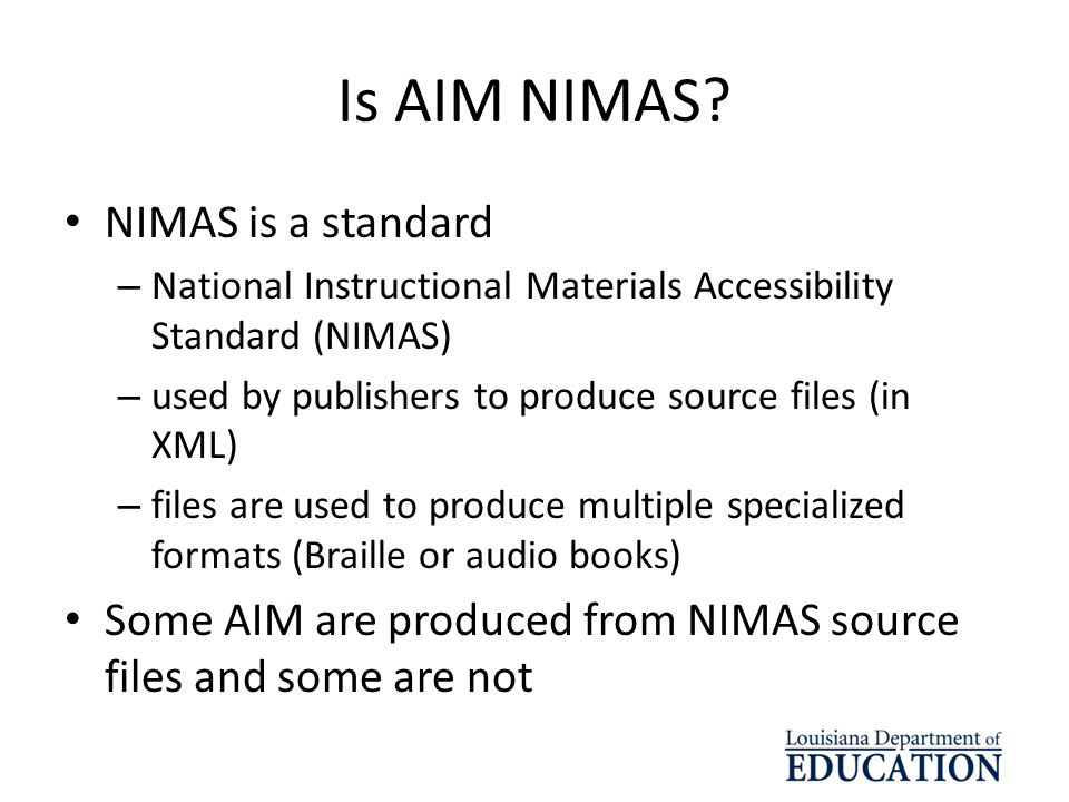 Is AIM NIMAS NIMAS is a standard