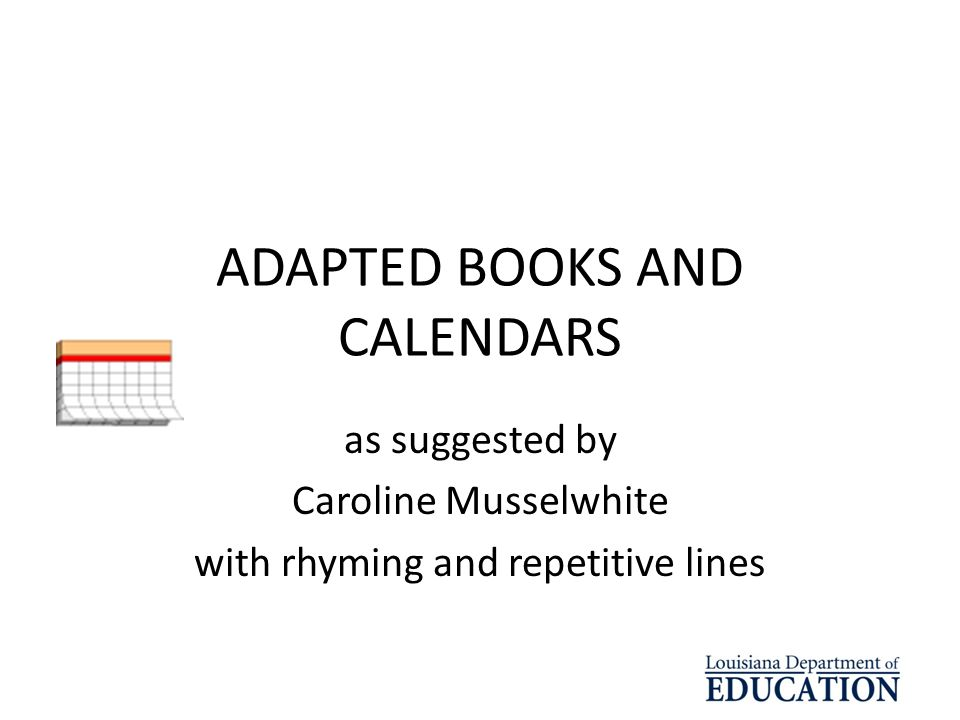 ADAPTED BOOKS AND CALENDARS