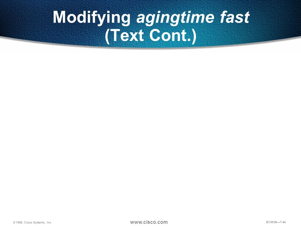 Modifying agingtime fast (Text Cont.)