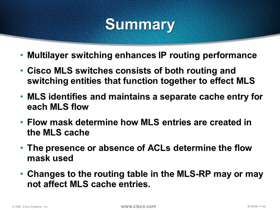 Summary Multilayer switching enhances IP routing performance