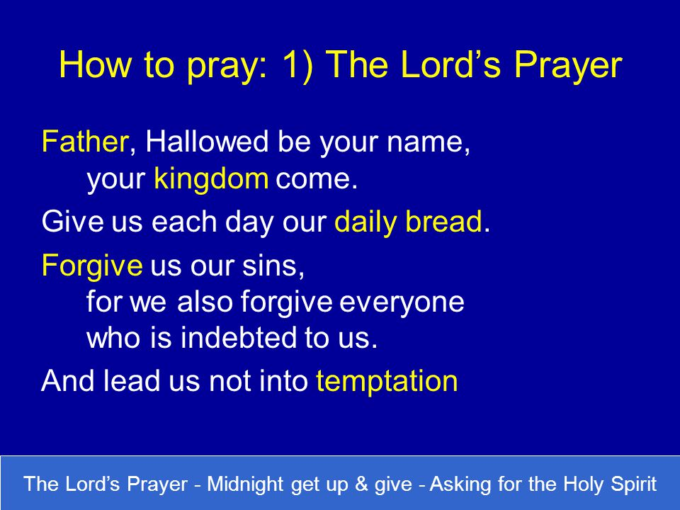 How to pray: 1) The Lord's Prayer