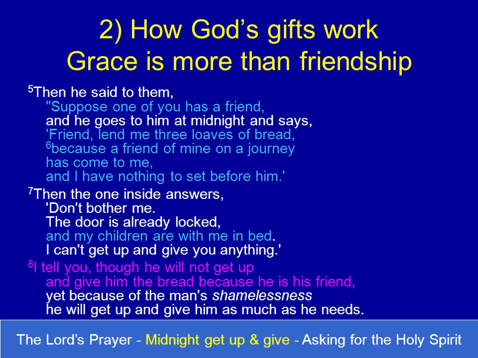 2) How God's gifts work Grace is more than friendship