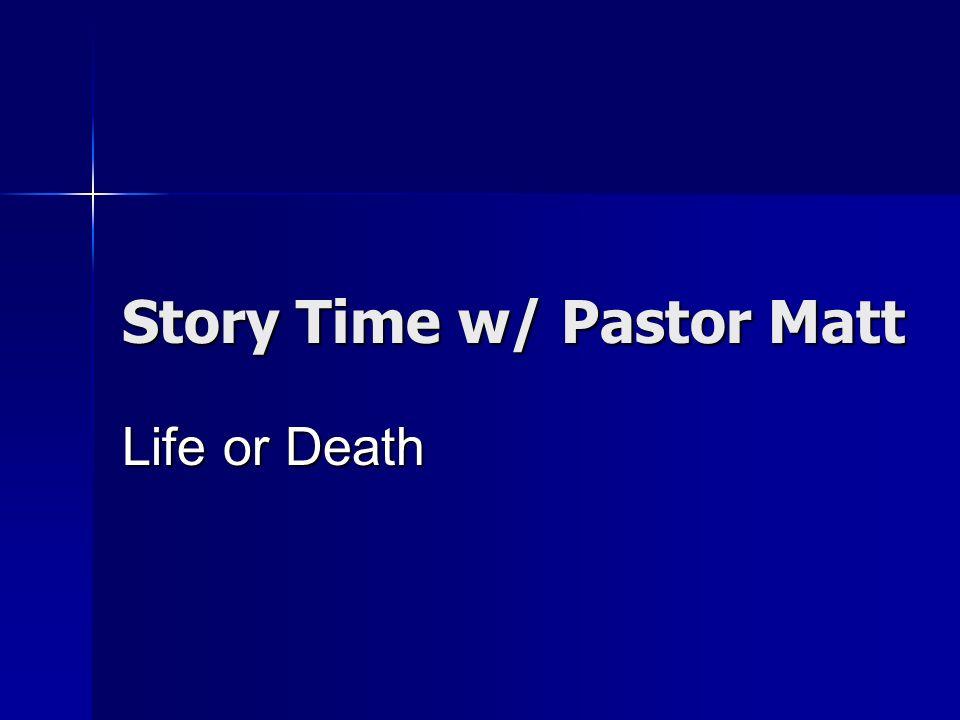 Story Time w/ Pastor Matt