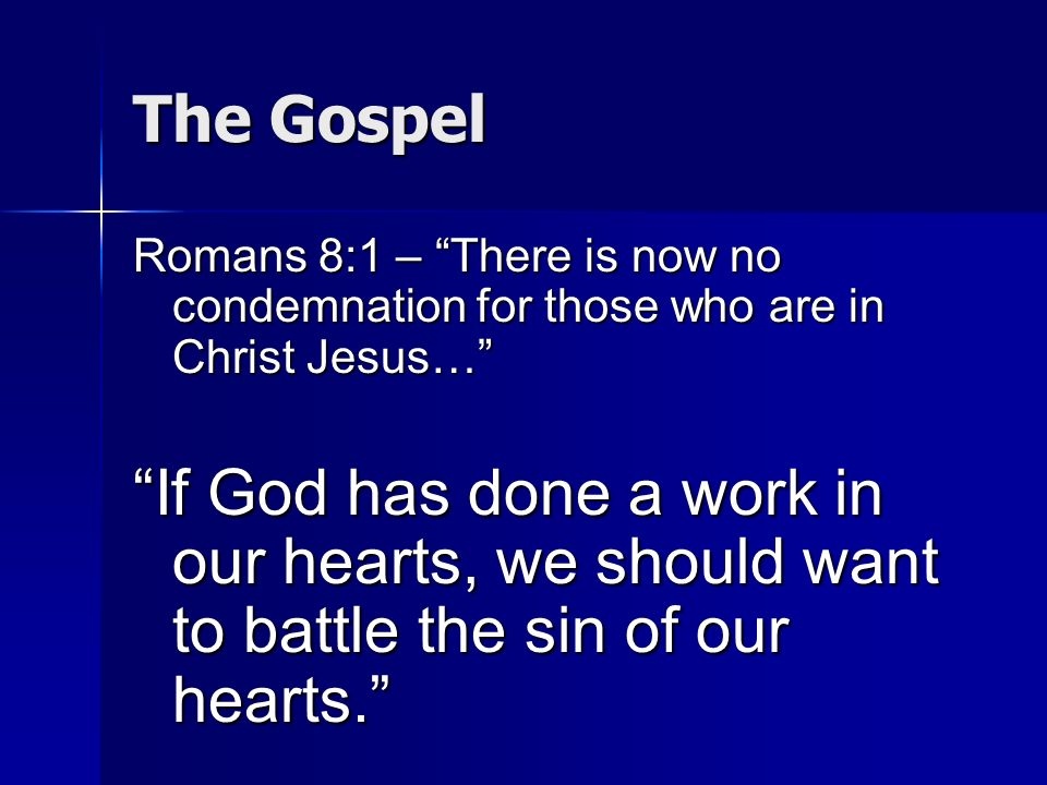 The GospelRomans 8:1 – There is now no condemnation for those who are in Christ Jesus…