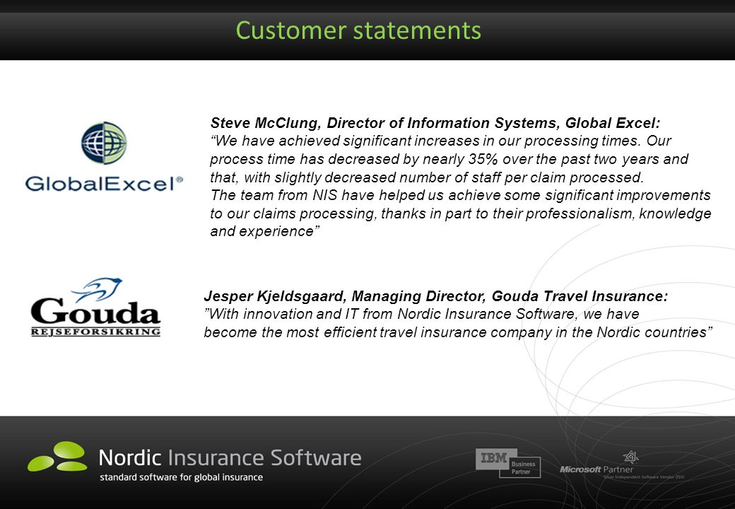 Customer statements Steve McClung, Director of Information Systems, Global Excel: