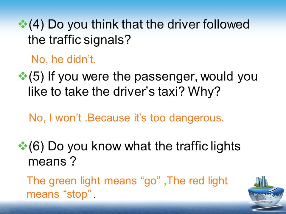 (4) Do you think that the driver followed the traffic signals
