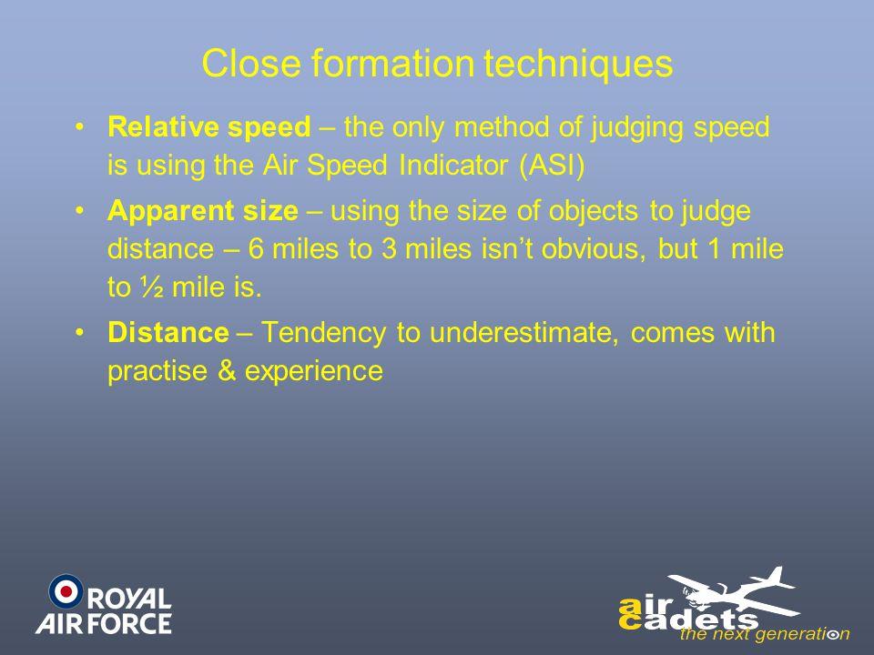Close formation techniques