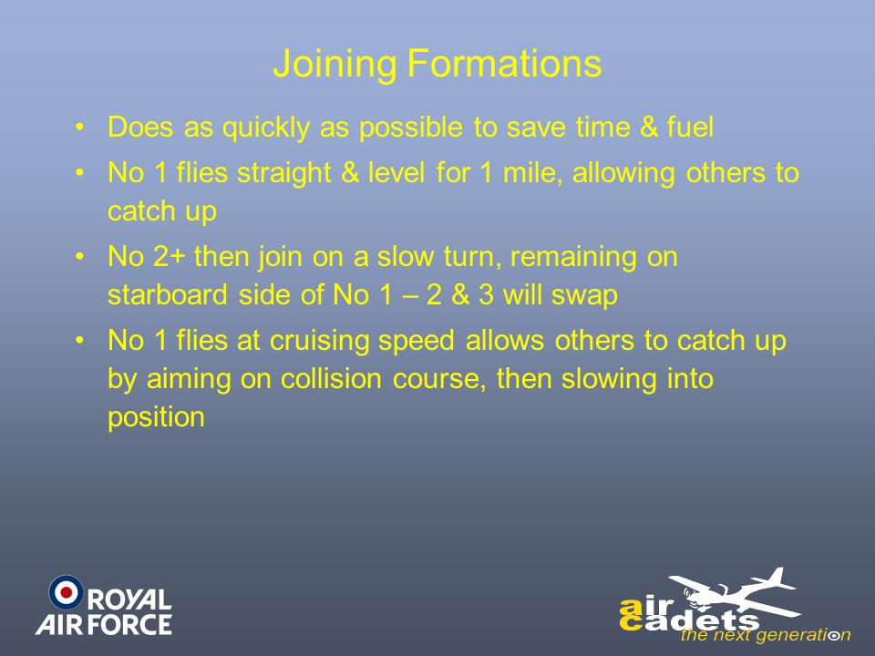 Joining Formations Does as quickly as possible to save time & fuel
