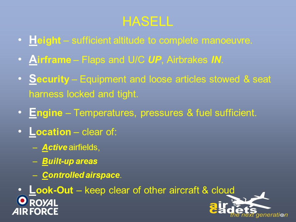 HASELL Height – sufficient altitude to complete manoeuvre.