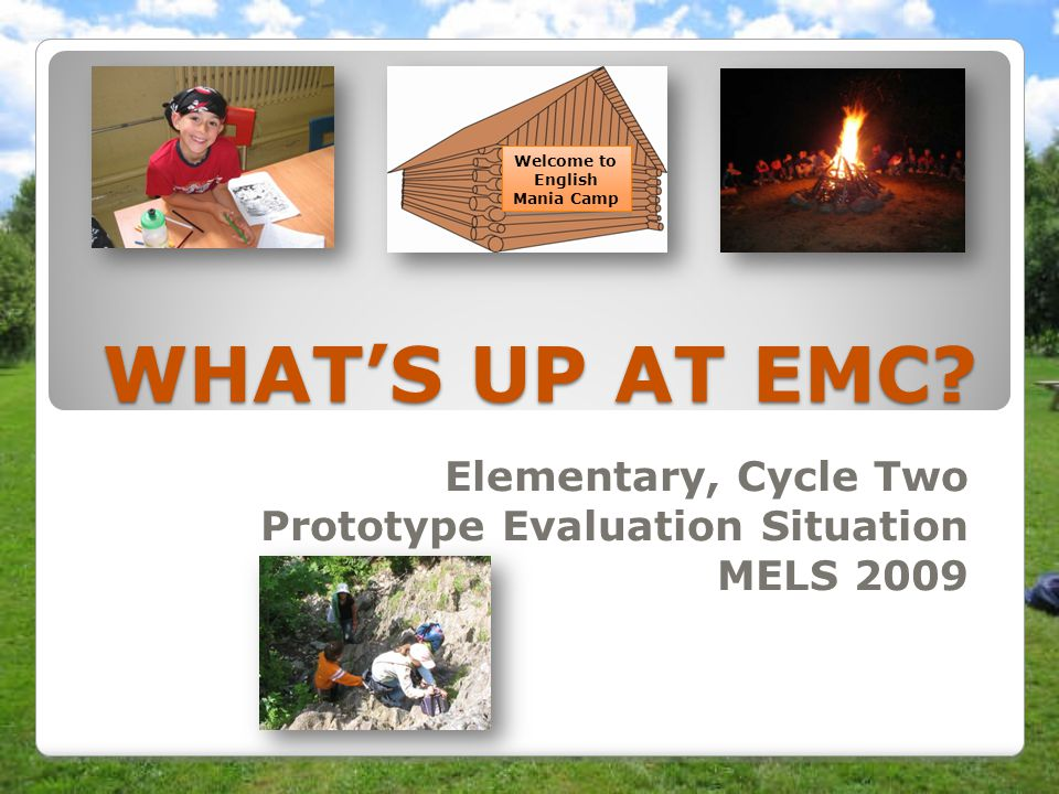 Elementary, Cycle Two Prototype Evaluation Situation MELS 2009
