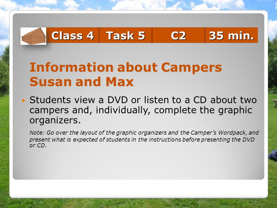 Susan and Max Class 4 Task 5 C2 35 min. Information about Campers