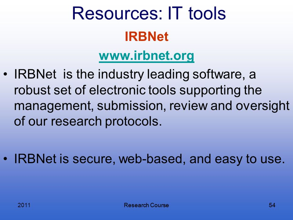 Resources: IT tools IRBNet www.irbnet.org