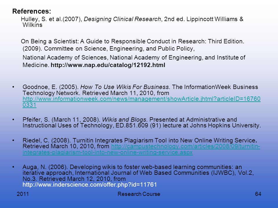 References:Hulley, S. et al.(2007), Designing Clinical Research, 2nd ed. Lippincott Williams & Wilkins.